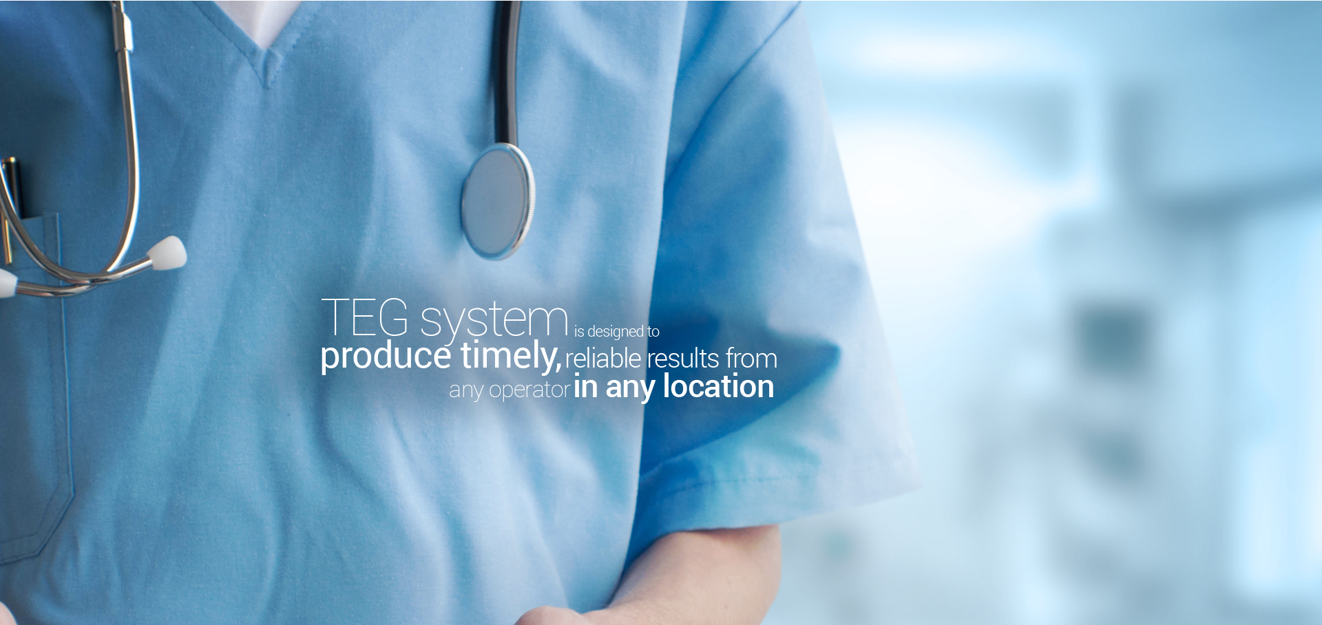 TEG system is designed to produce timely, reliable results from any operator in any location
